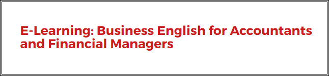 Business English for Accountants and Financial Managers: E-Learning Programme