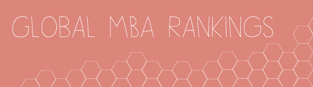 Global MBA Rankings - Financial Times, The Economist, Businessweek