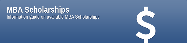 MBA Scholarships - Information guide on available MBA scholarships