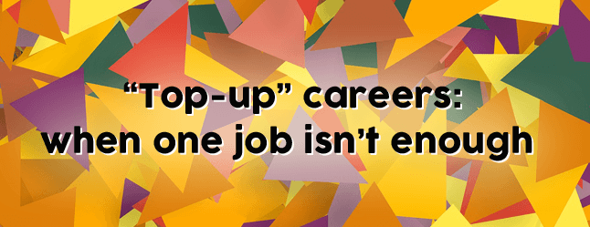 """Top-up"" careers: when one job isn't enough"